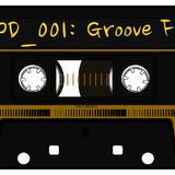 GPD_001, Presents:  Groove FM