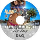 ALAYA SUMMER 2013 by DAY mixed by D&G Dj