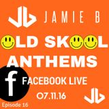 Jamie B's Live Old Skool Anthems On Facebook Live 07.11.16