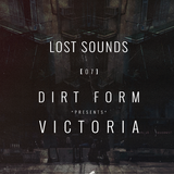 LOST SOUNDS [ 0 7 ] DIRT FORM - VICTORIA