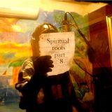 Spiritual roots part 8