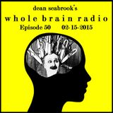 Whole Brain Radio, episode 50 - 02-15-2015