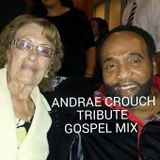 GOSPEL MIX 2015 - TRIBUTE TO ANDRAE CROUCH (R.I.P.)