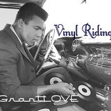 GrantLOVE - Vinyl Riding