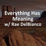 68 Everything Has Meaning feat. Rae DelBianco