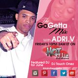 The Go Getta Mix With ADRI.V The Go Getta On HOT 99.1  With Featured DJ Touch Onez