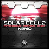 NEMO - SOLAR CELL 2 - PSYCHEDELIC MORNING DJ SET 2014