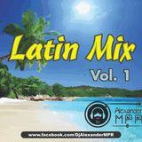 Dj Alexander MPR - Latin Mix Vol.1