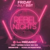 MrDanny - Rebel Nights Vol4 (Closing PlayMusic Radio Show 7Temporada)