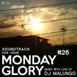 Monday Glory #26