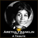 ARETHA FRANKLIN - A TRIBUTE TO THE QUEEN OF SOUL