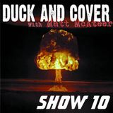 Duck and Cover: Show 10