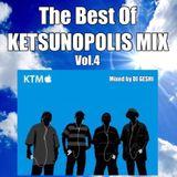 The Best Of KETSUNOPOLIS MIX Vol.4