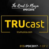 TRUcast 015 - #PDC2017 - 1 OF 2