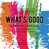 Whats Good? July - September Carnival Special - Hip Hop RnB Urban UK and US