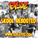 FAYDZ - Old Skool Rebooted