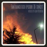 Fantrancetico Episode 10: Sunset