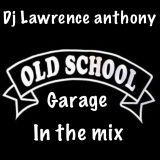 dj lawrence anthony oldskool garage in the mix 469