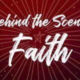 Behind the Scenes Faith - Week 2