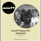 ConcePT Podcast #43 - Audiomasters