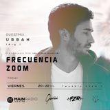 Frecuencia Zoom 010 @ Main Radio - Ubbah (09-09-2016)