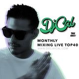DJ CAL Monthly Mixing Live Top40 - Oct 2015