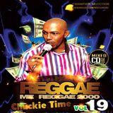 Reggae Mi Reggae  Vol 19 - 2000 Selection - Chuck Melody