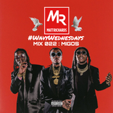 #WavyWednesdays MIX 022 : MIGOS | @DJMATTRICHARDS