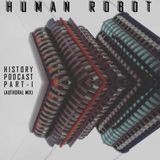 HISTORY PODCAST_PART I BY HUMAN ROBOT_[AUTHORAL_MIX]