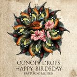 Oonops Drops - Happy Birdsday