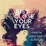 SERGE KRAPLYA & INVISIBLE-CLOSE YOUR EYES volume.1