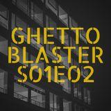 Ghetto Blaster S01E02