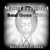 Mama Feelgood - Soul Goes White