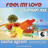 SASHA AGRAM - FEEL MY LOVE - SUNSET MIX