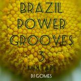 BRAZIL POWER GROOVES #03 _ DJ GOMES