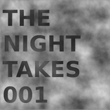 The Night Takes 001