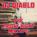 "DJ DIABLO ""THE FRIDAY NIGHT MIXTAPE"" 2018"