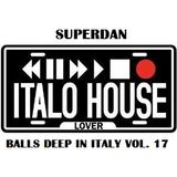 Superdan - Balls Deep In Italy Vol. 17