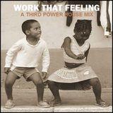 "HOUSE - ""Work That Feeling"""