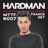 HARDMAN - MTTF #007 (TRANCE)