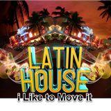 LATIN HOUSE MAY 2017 - i like to move it