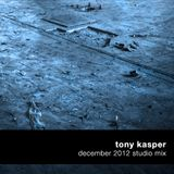Tony Kasper - December 2012 Studio Mix