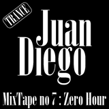 JuanDiego MixTape #7 - Zero Hour (November 18, 2017)