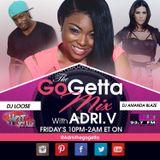 The Go Getta Mix With ADRI.V The Go Getta On Hot 99.1 With DJ Amanda Blaze 8.21.2015