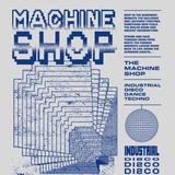 Incinerator (Machine Shop): Industrial Disco Mixtape