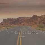 SAM - A Tribe Call #002