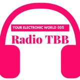 RadioTBB - Your Electronic World 005 (Old Skool) - 18-09-2016