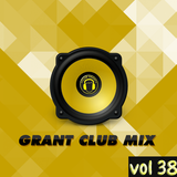 Grant Club Mix vol 38