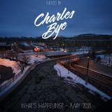Charles Bye - What's happening? May 2018