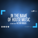 In The Name Of House Music by Victor Roger
